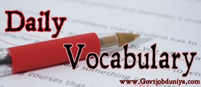 Daily Vocabulary for Govt Exams: 25th January 2019