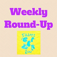 Talbert Zoo - Weekly Round Up Linky
