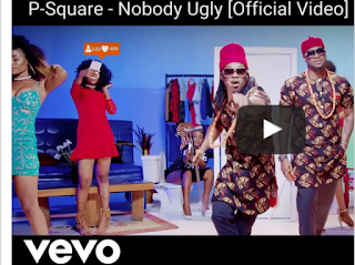 VIDEO : P-Square - NoBody Ugly.mp4