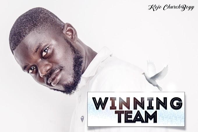 "New Music: ""Winning Team"" - Kojo ChurchBoyy"