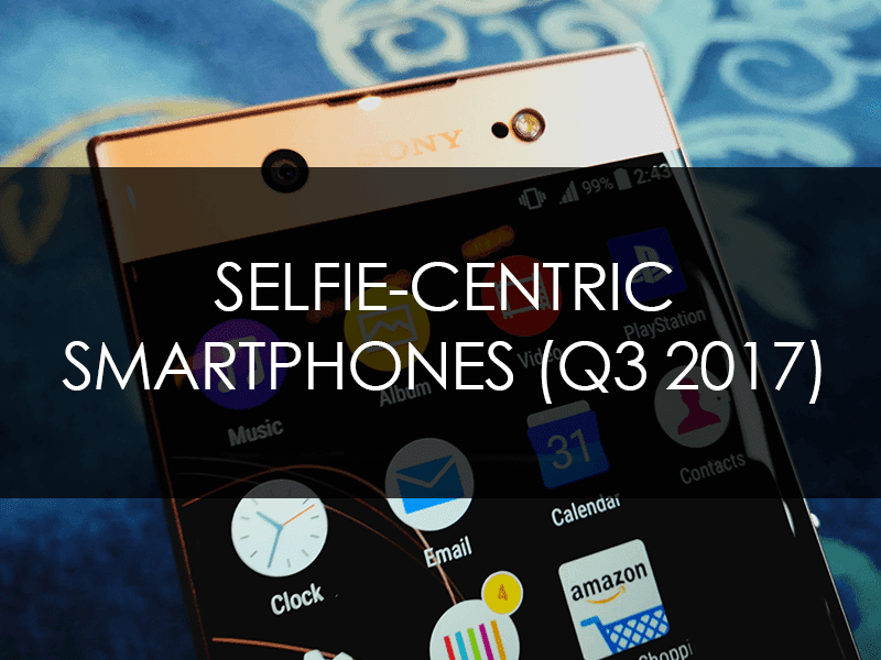 List Of 10 Great Selfie-Centric Smartphones In PH (Q3 2017)