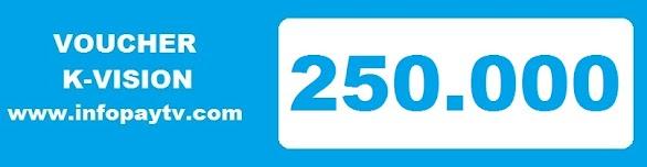Voucher K Vision 250 Ribu