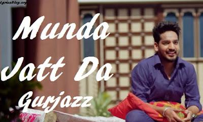 Munda Jatt Da Lyrics - Gurjazz