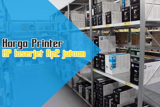HP laserjet Rp2 jutaan