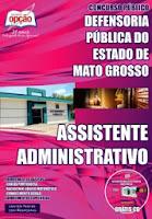 Defensoria Pública do Estado (MT) para Assistente Administrativo - DPMT.