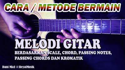 Belajar Melodi Gitar Untuk Pemula, Cara Mudah Bermain Melodi Gitar