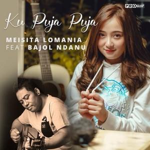 Meisita Lomania - Ku Puja Puja (feat. Bajol Ndanu)