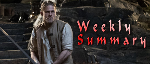 weekly-summary-king-arthur-legend-of-the-sword