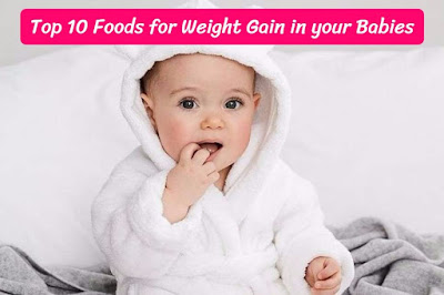 Top 10 Foods for Weight Gain in your Babies, energeticreact