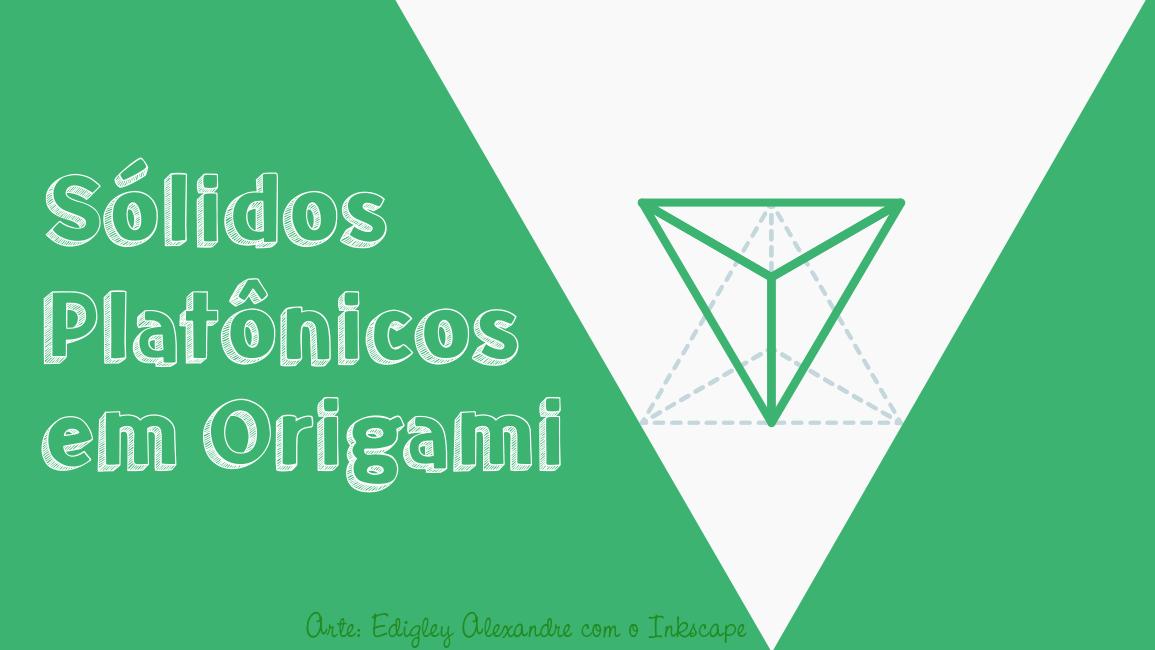 Aprenda a construir sólidos platônicos em Origami [vídeo]