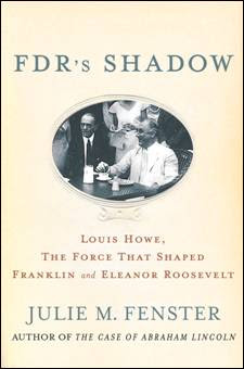 Books: FDR'S Shadow, Louis Howe