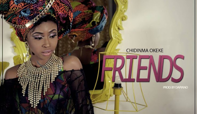 Video: Chidinma Okeke – Friends (Prod. Dapiano)