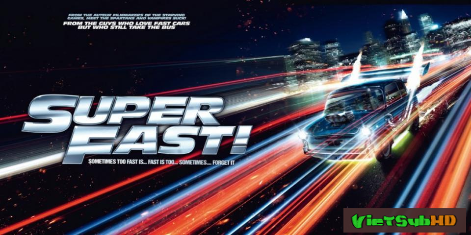 Phim Quá Nhanh Quá Nguy Hiểm VietSub HD | Superfast 2015