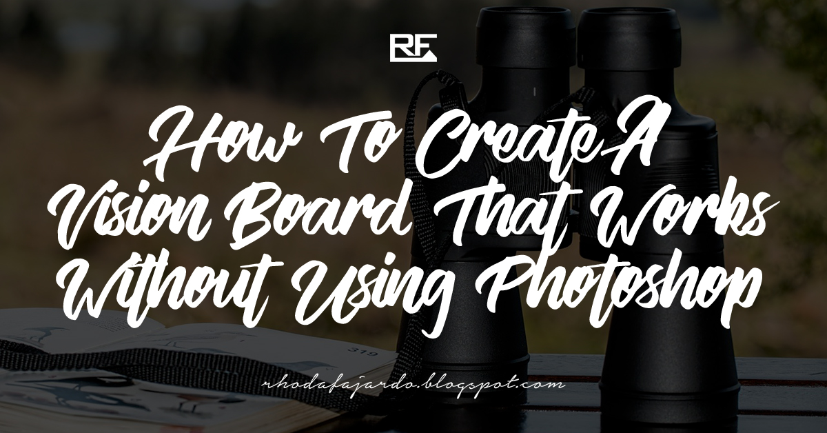 How To Create A Vision Board That Works Without Using Photoshop