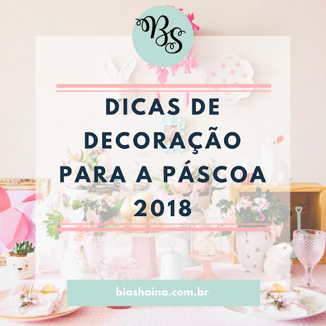 Dicas de Decoração para a Páscoa 2018