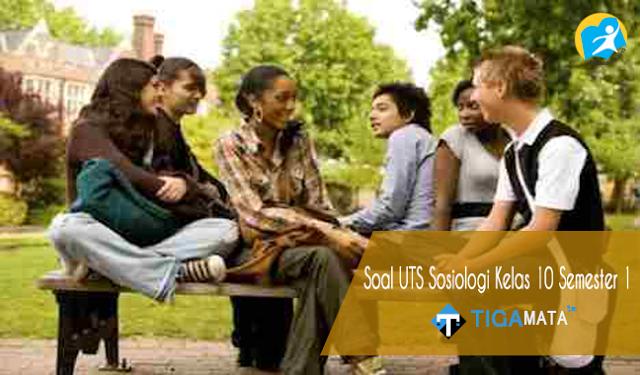 60 Contoh Soal UTS Sosiologi Kelas 10 Semester 1 Kurikulum 2013 dan Jawabannya