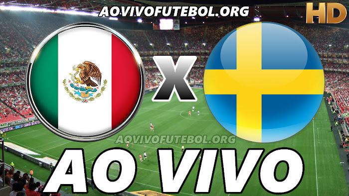 Assistir México x Suécia Ao Vivo Online