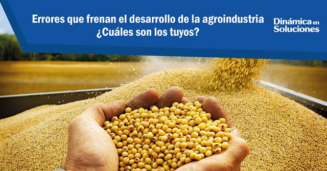 errores_que_frenan_el_desarrollo_de_la_agroindustria_cuales_son_los_tuyos