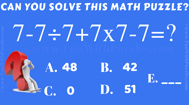 Can you solve this Maths Equation 7-7÷7+7x7-7=?