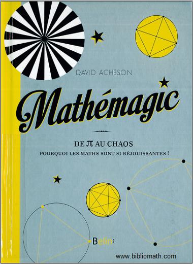 Livre : Mathemagic ! - du Pi au Chaos : pourquoi les Maths sont-elles si réjouissantes ! PDF