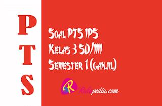Soal Ulangan PTS IPS Semester 1 Kelas 3 SD Sesuai Kisi Kisi