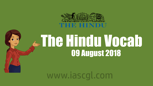The Hindu Vocab 09 August 2018