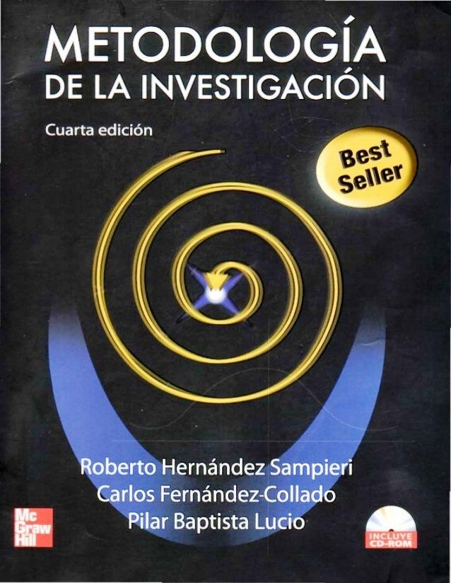 Metodologia de la Investigación, 4ta Edición – Roberto Hernandez Sampieri, Carlos Fernandez Collado, Pilar baptista Lucio, McGrawHill