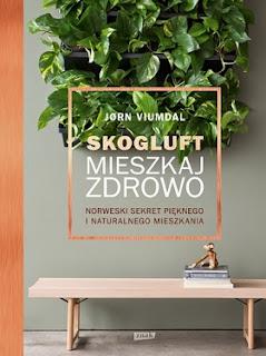 Skogluft. Mieszkaj zdrowo - Jørn Viumdal