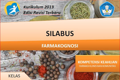 Silabus Farmakognosi Kelas XI SMK/MAK Kurikulum 2013 Revisi 2018