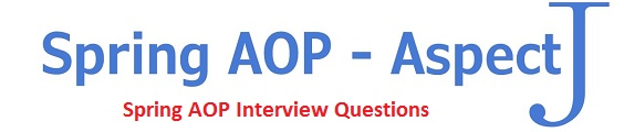 Spring AOP Interview Questions and Answers