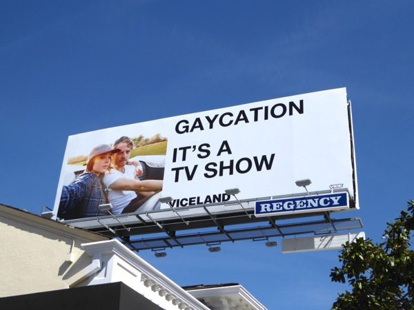Gaycation It's a TV show Viceland billboard