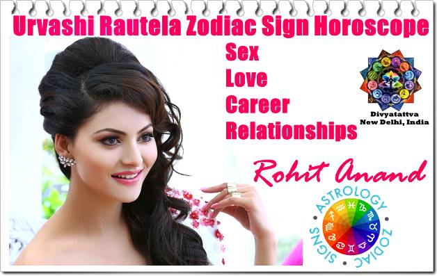 Urvashi Rautela hot, Sex life, marriage, relaionships, love astrology, career, horoscope, zodiac