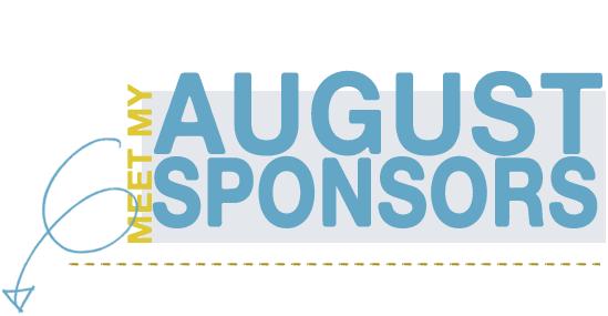 Meet My August Sponsors