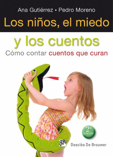Libro Los niños, el miedo y los cuentos: Cómo contar cuentos que curan