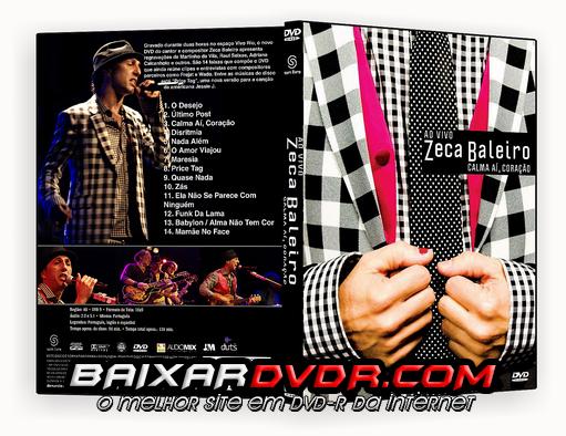 ZECA BALEIRO – CALMA AI CORAÇÃO (2014) DVD-R OFICIAL
