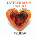 Layered Resin Jewelry Tutorial using Fabric and Heart Paper Punches