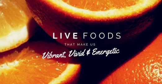 Live foods that make us vibrant, vivid and energetic