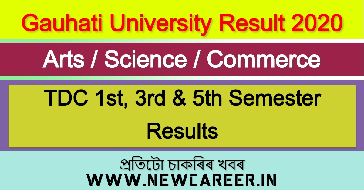Gauhati University Result 2020 : Check TDC 1st, 3rd & 5th Semester Results