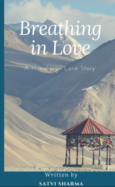 Book Review : Breathing in Love: A Himalayan Love Story - Satvi Sharma