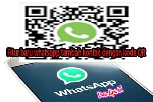 Fitur baru whatsapp tambah kontak dengan kode QR