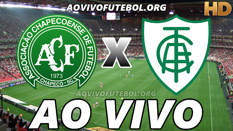 Assistir Chapecoense x América Mineiro Ao Vivo HD