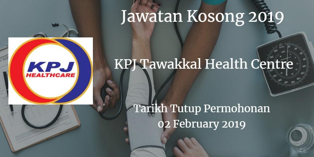 Jawatan Kosong KPJ Tawakkal Health Centre 02 February  2019