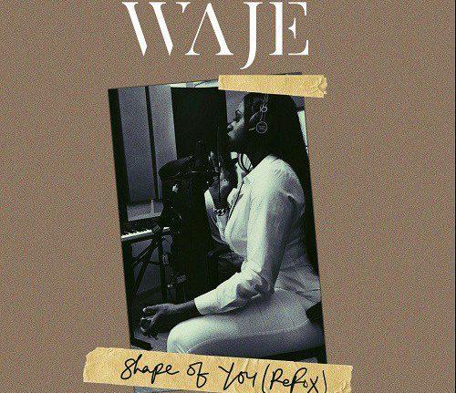 Video: Waje – Shape Of You (Refix)
