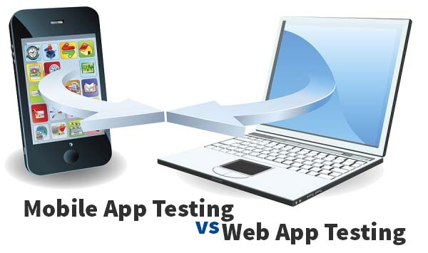 The Significance of Mobile App Testing and How it is Different from Web App Testing
