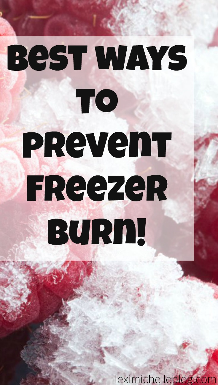 best ways to prevent freezer burn for meal prepping, healthy meals, freezer meals