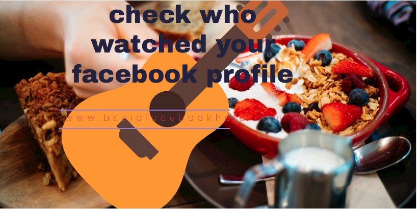 Check Who Watched Your Facebook Profile