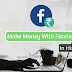 Facebook Se Paise kaise Kamaye - Make Money with Facebook Hindi me