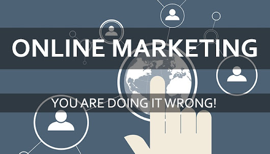 7 Things Online Marketers Are Doing Wrong