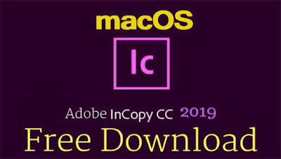 Adobe InCopy CC 2019 System Requirements (macOS) Full Version Latest Download For macOS - LatestAdobe