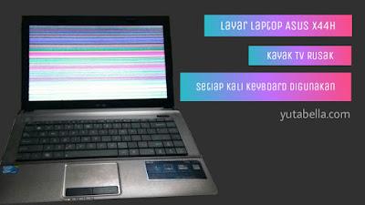 Setiap kali buat ngetik laptop Asus blank
